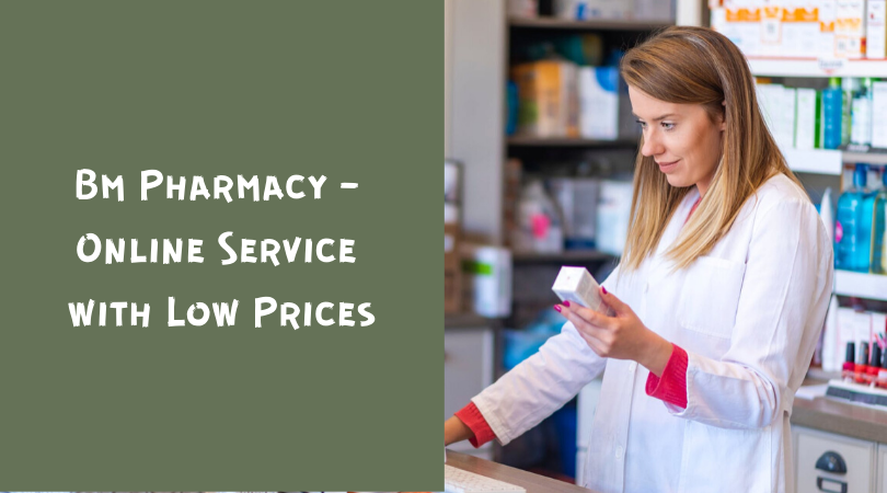 Bm Pharmacy - Online Service with Low Prices